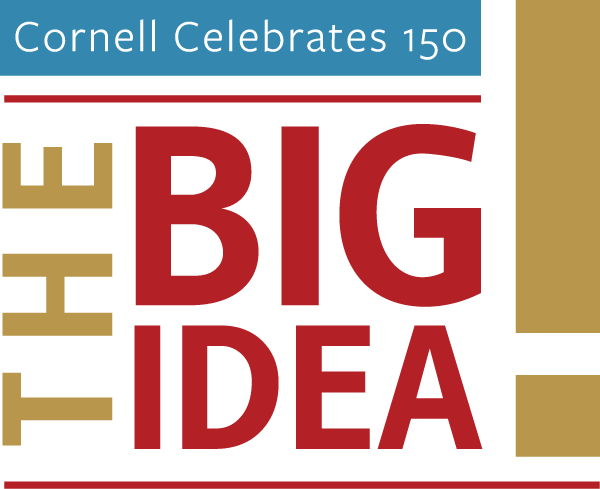 The Big Idea: Cornell Celebrates 150